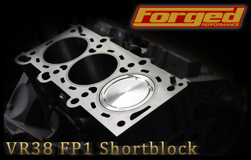 Forged Performance FP1 VR38 Shortblock Nissan GT-R 2008-17